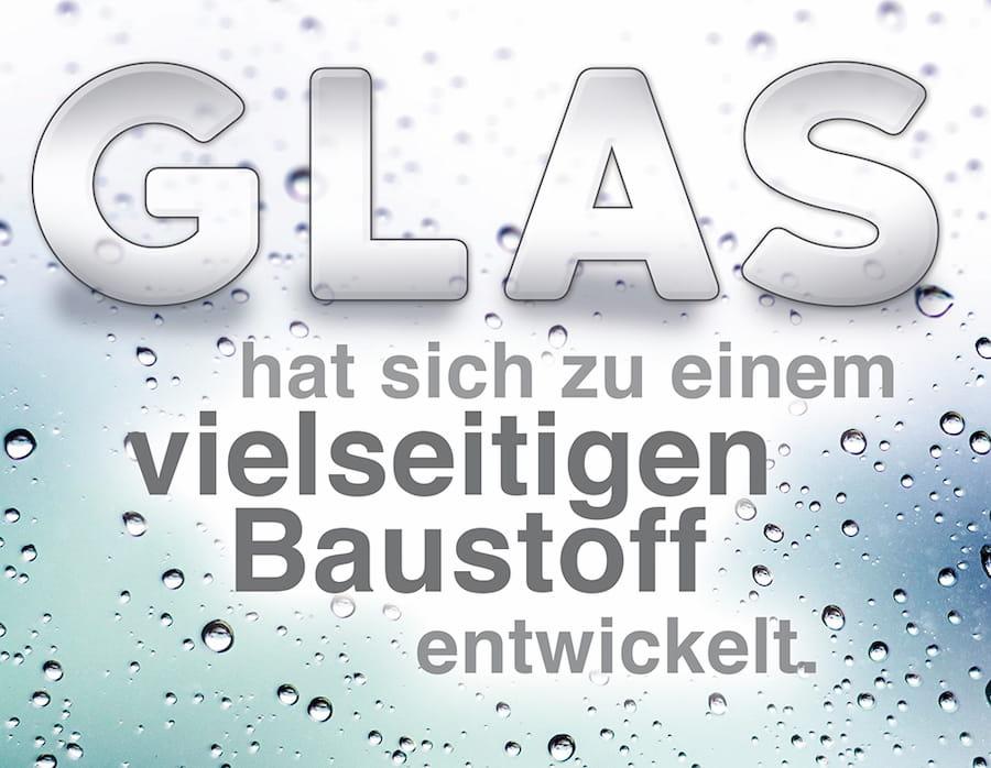 Glas hat sich zu einem vielseitigen Baustoff entwickelt